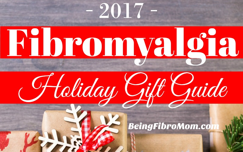 2017 Fibromyalgia Holiday Gift Guide {with video}