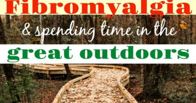 Fibromyalgia and spending time in the great outdoors #beingfibromom