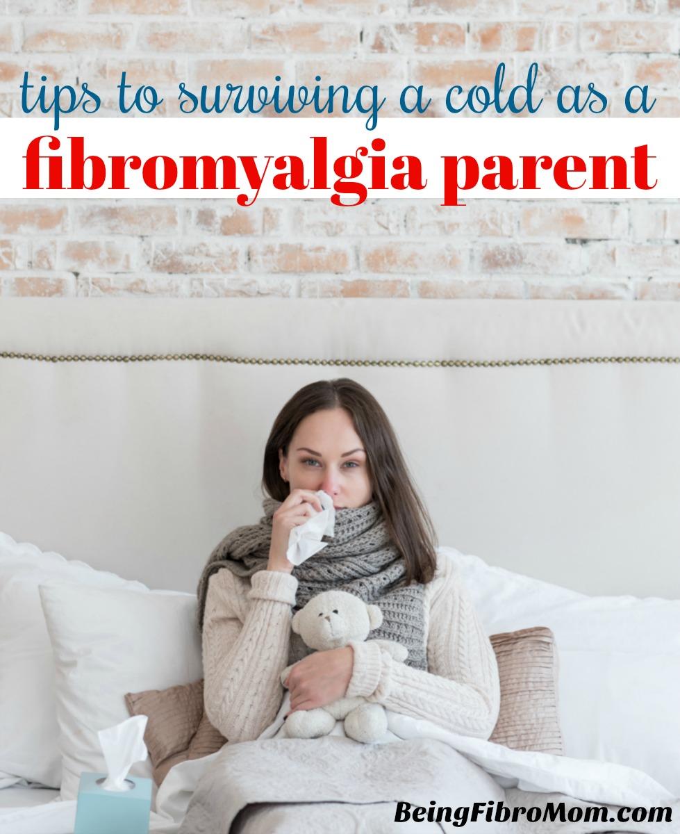 tips to surviving a cold as a fibromyalgia parent #fibroparenting #thefibromyalgiamagazine #beingfibromom
