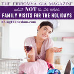 What NOT to do when family visits for the holidays