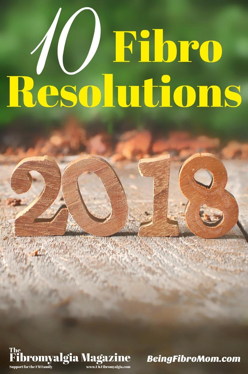 10 fibro resolutions #beingfibromom #thefibromyalgiamagazine