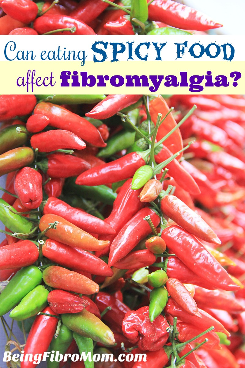 can eating spicy food affect fibromyalgia #beingfibromom