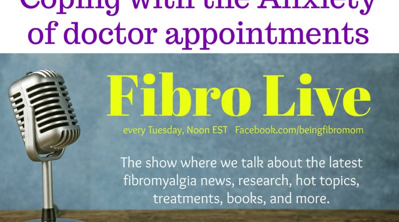 Coping with the anxiety of doctor appointments #FibroLive #BeingFibroMom