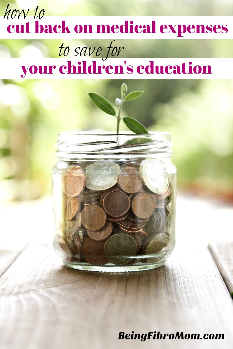 how to cut back on your medical expenses to save for you children's education #beingfibromom #fibroparenting