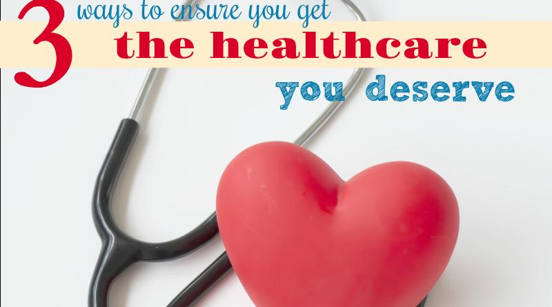 3 ways to ensure you get the healthcare you deserve #BeingFibroMom #fibromyalgia