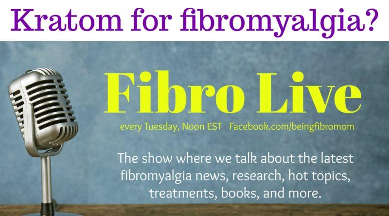Kratom for fibromyalgia #beingfibromom #fibrolive #fibromyalgia