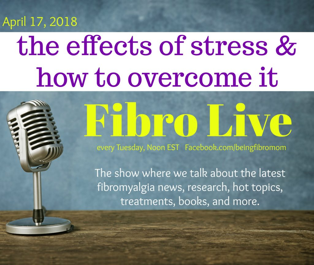 the effects of stress and how to overcome it #FibroLive #BeingFibroMom