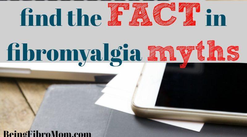 find the fact in fibromyalgia myths #beingfibromom #fibromyalgia