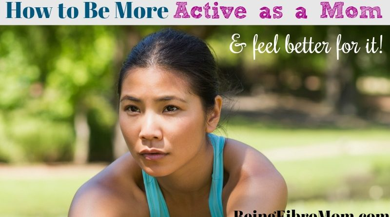 how to be more active as a mom and feel better for it #beingfibromom #fibroparenting