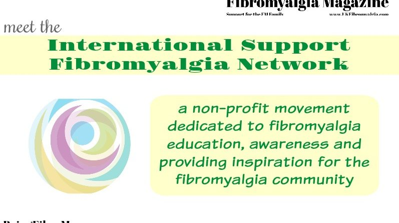 Meet the International Support Fibromyalgia Network #SupportFibro #TheFibromyalgiaMagazine #BeingFibroMom