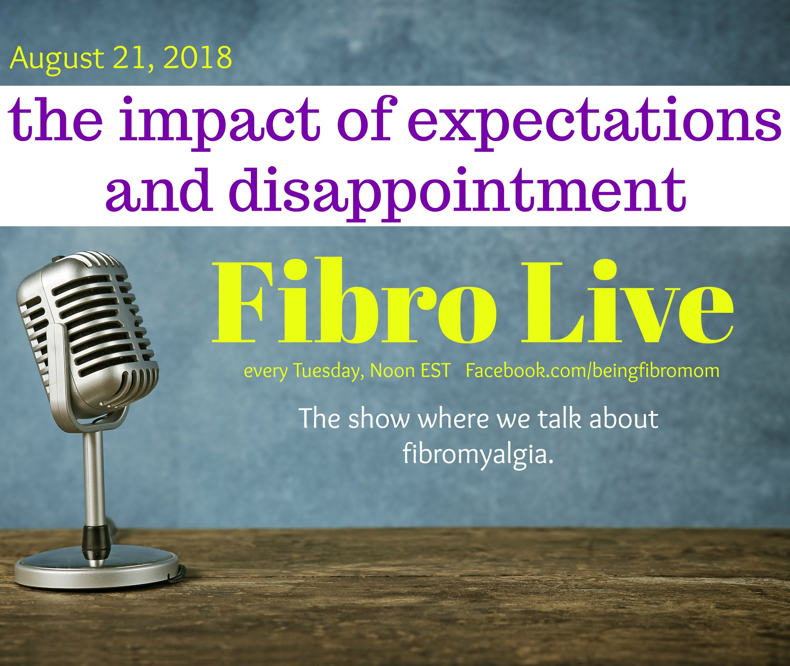Fibro Live: The Impact of Expectations and Disappointments with a Chronic Illness