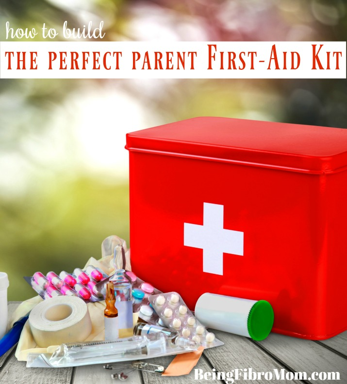 how to build the perfect parent first-aid kit #beingfibromom #fibroparenting #firstaidkit