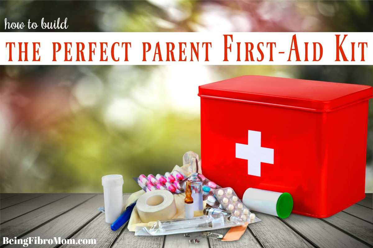 How to Build the Perfect Parent First-Aid Kit