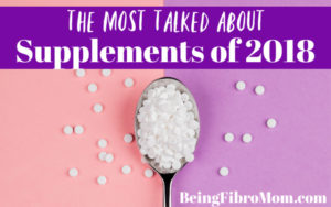 the most talked about supplements of 2018 #supplements #beingfibromom