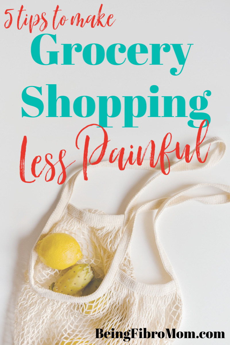 5 Tips to Make Grocery Shopping Less Painful #fibroparenting #beingfibromom #fibromyalgia