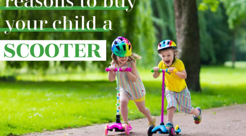 the many reasons to buy your child a scooter #fibroparenting #beingfibromom