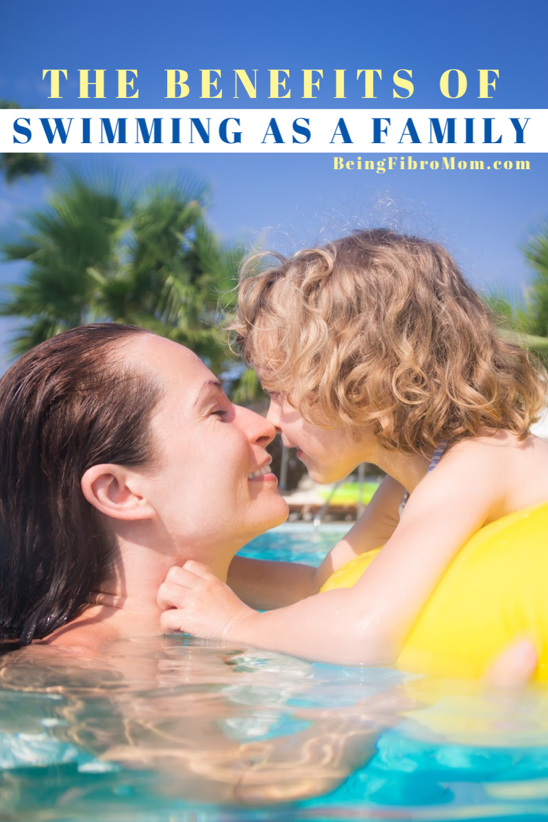 benefits of swimming as a family #beingfibromom #fibroparenting #fibromyalgiamagazine