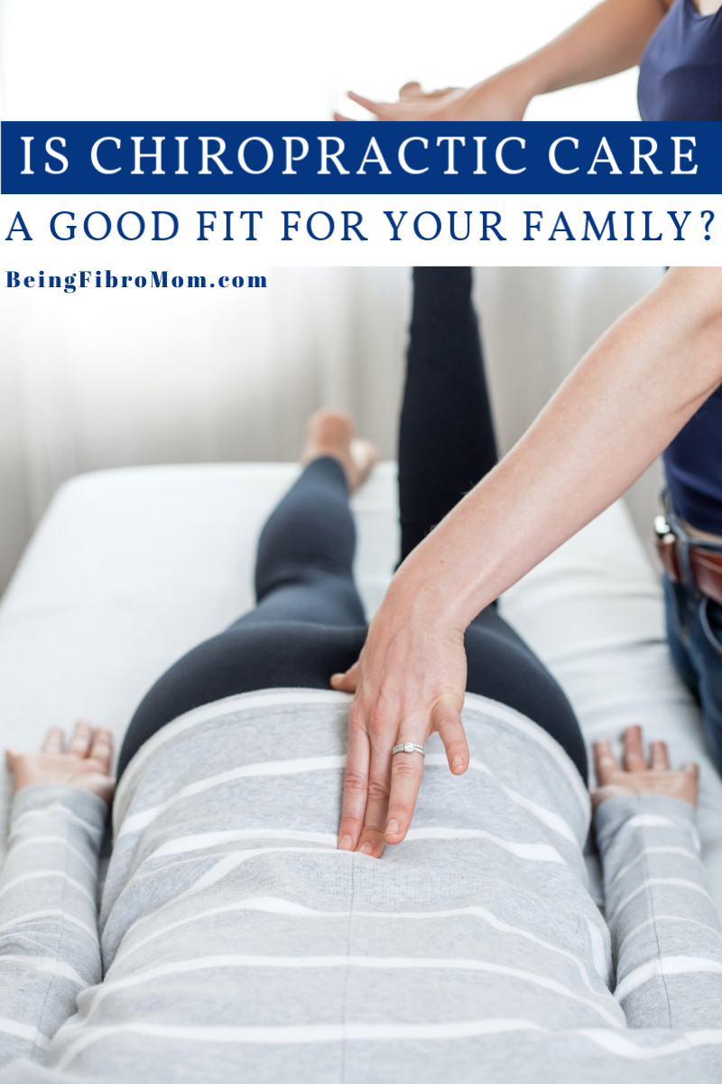 Is chiropractic care a good fit for your family? #beingfibromom #fibroparenting #chiropractor #fibromyalgiamagazine