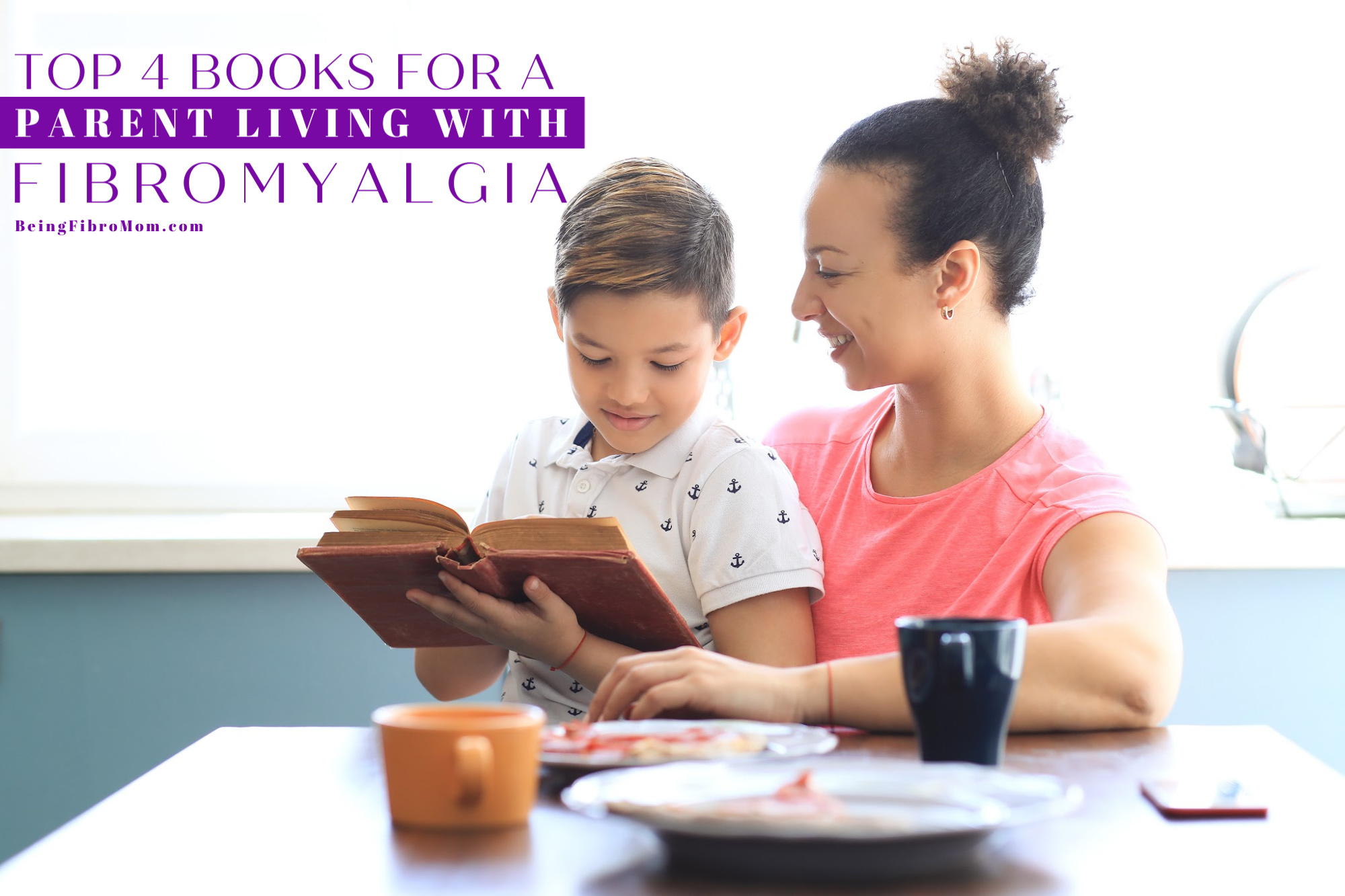 Top 4 Books for a Parent Living with Fibromyalgia
