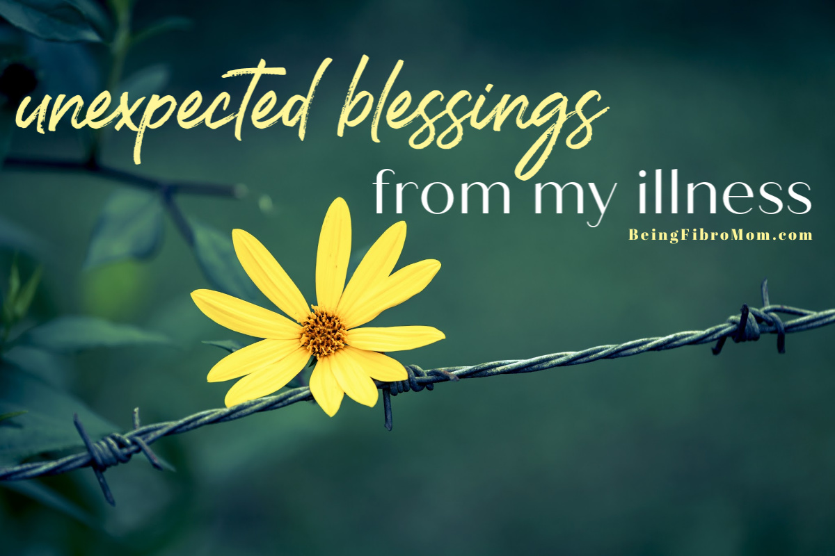 Unexpected Blessings From My Illness