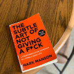 The Subtle Art of Not Giving a F**k by Mark Manson