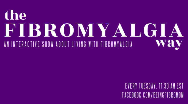 The Fibromyalgia Way #thefibromyalgiaway #beingfibromom #fibromyalgia