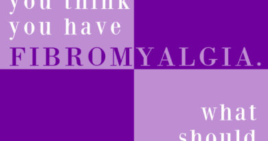 You think you have fibromyalgia; What should you do? #fibromyalgia #beingfibromom