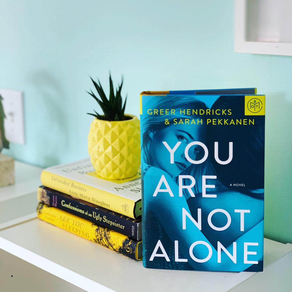 You Are Not Alone by Greer Hendricks and Sarah Pakkanen #bookreviews #beingfibromom #brandisbookcorner
