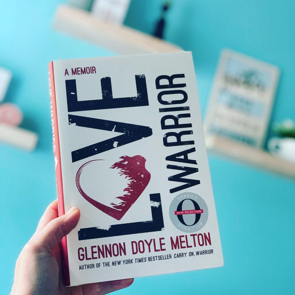 Love Warrior by Glennon Doyle Melton #bookreviews #brandisbookcorner #beingfibromom