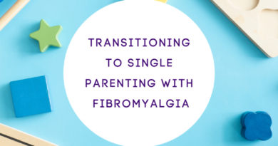 Transitioning to Single Parenting with Fibromyalgia #fibroparenting #thefibromyalgiamagazine #beingfibromom