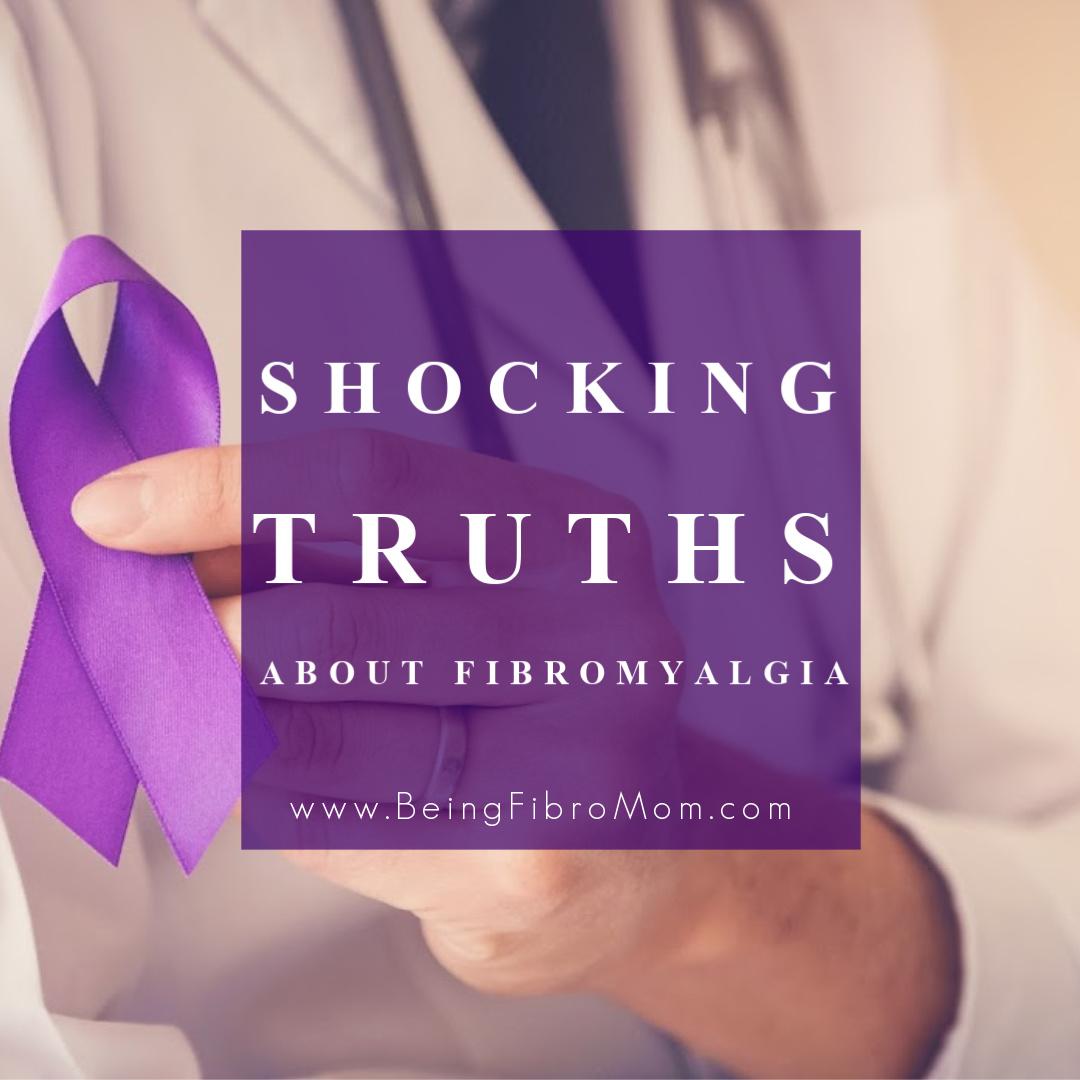 shocking truths about fibromyalgia #beingfibromom #fibrotruths #fibromyalgia