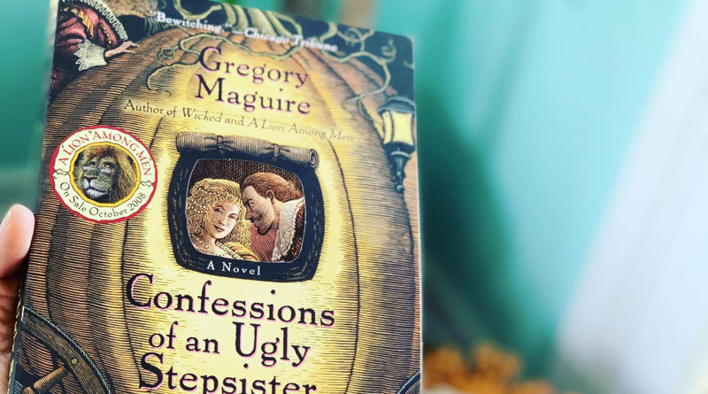 Confessions of an ugly stepsister by Gregory Maguire #brandisbookcorner #bookreviews #beingfibromom