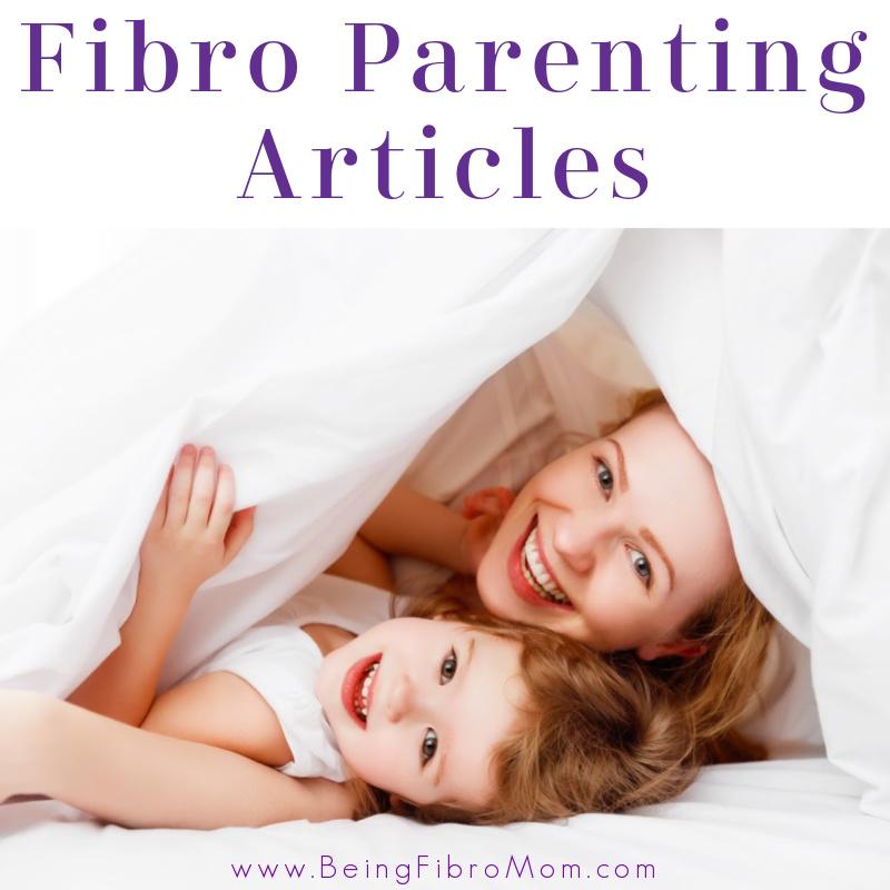 Fibro Parenting Articles #fibroparenting #beingfibromom #fibromyalgia