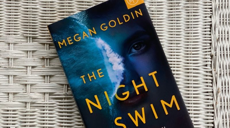 The Night Swim by Megan Goldin #thenightswim #megangoldin #beingfibromom #bookreviews #brandisbookcorner