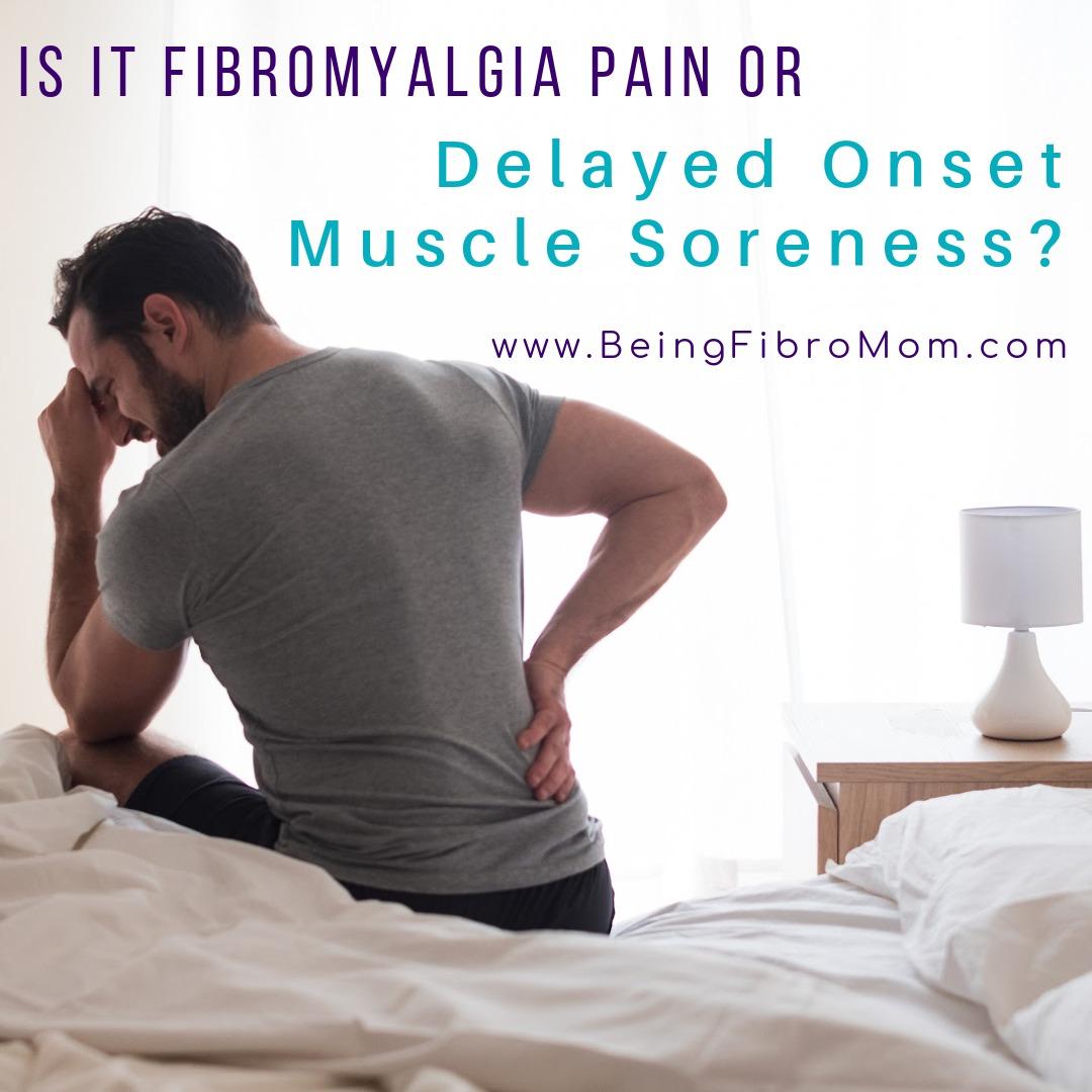 fibromyalgia pain or delayed onset muscle soreness? #beingfibromom #fibromyalgia