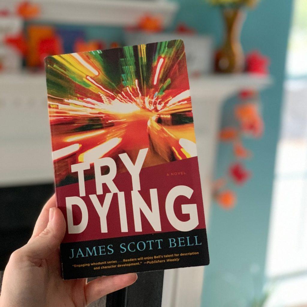 try dying by James Scott Bell #bookreviews #beingfibromom #brandisbookcorner