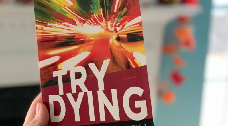 try dying by James Scott Bell #bookreviews #beingfibromom #brandisbookcorner #jamesscottbell #trydying